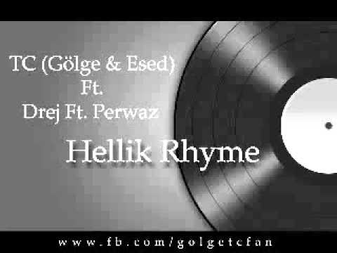 TC Gölge and Esed) Ft  Drej Nk  Perwaz   Hellik Rhyme (2009)