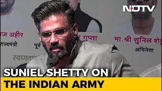 Suniel Shetty's Passionate Speech On The Indian Army - NDTV