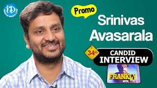 Srinivas Avasarala Exclusive Interview - Promo || Frankly With TNR #34 || Talking Movies with iDream - IDREAMMOVIES