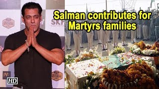 For Martyrs families, Salman Khan contributes to #BharatKeVeer fund - BOLLYWOODCOUNTRY