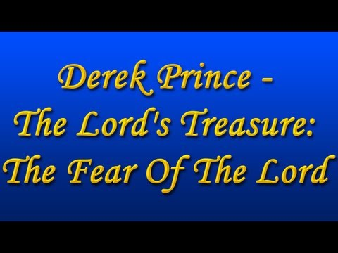 Derek Prince - The Lord's Treasure: The Fear of the Lord (with Chinese Subs)