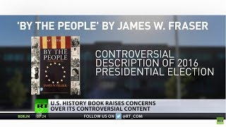 'By the people' but for whom? US history book raises concerns over its one-sided view - RUSSIATODAY