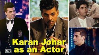 DDLJ to 'Welcome to New York' Karan Johar as an Actor - IANSLIVE