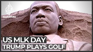 US: Donald Trump spends MLK Day golfing in Florida - ALJAZEERAENGLISH