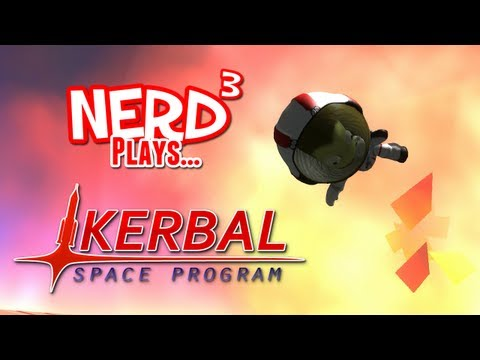 Nerd Plays... Kerbal Space Program