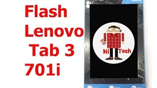 100% Free: Flash/Update Lenovo Tab 3 701i to the Last Version