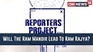 Reporters Project: Ayodhya- Will The Ram Mandir Lead To Ram Rajya? - IBNLIVE