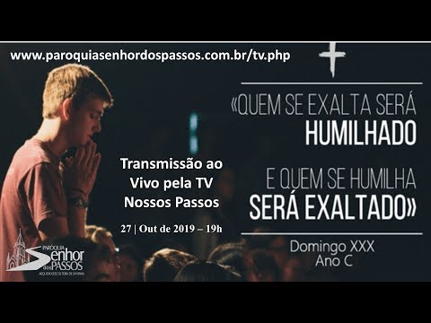 Missa do 30º Domingo do Tempo Comum - 27/10/2019 - 19h00