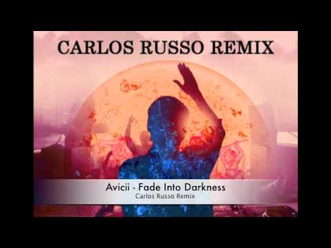 Avicii - Fade Into Darkness (Carlos Russo Remix)