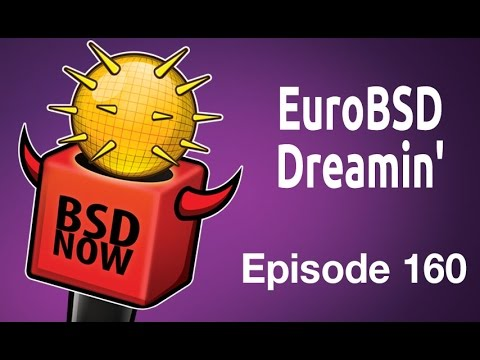 EuroBSD Dreamin' | BSD Now 160