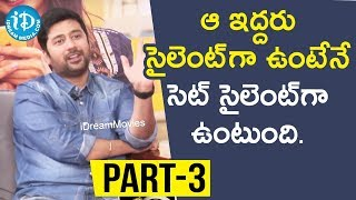 Director Rahul Ravindran & Actress Rakul Preet Singh Exclusive Interview Part #3 ||Talking Movies - IDREAMMOVIES