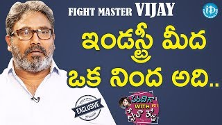 Fight Master Vijay Exclusive Interview || Saradaga With Swetha Reddy #21 - IDREAMMOVIES