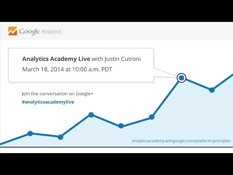 Analytics Academy Live with Justin Cutroni & Sagnik Nandy - March 18, 2014 at 10:00am PDT