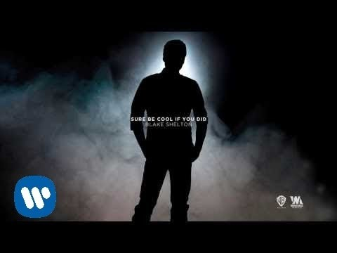 Blake Shelton Sure Be Cool If You Did Official Audio
