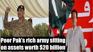 Poor Pak's rich army sitting on assets worth $20 billion - NEWSXLIVE