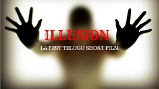 ILLUSION Telugu Short Film ||Aj productions|| - YOUTUBE