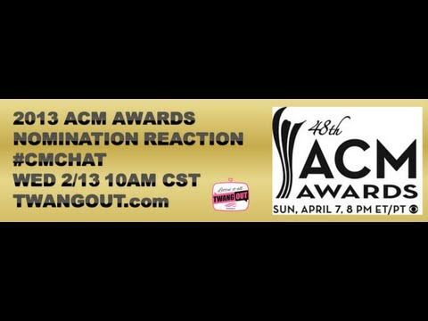 2013 ACM Awards Nomination Reaction #CMchat