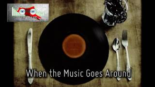 Royalty Free :When the Music Goes Around