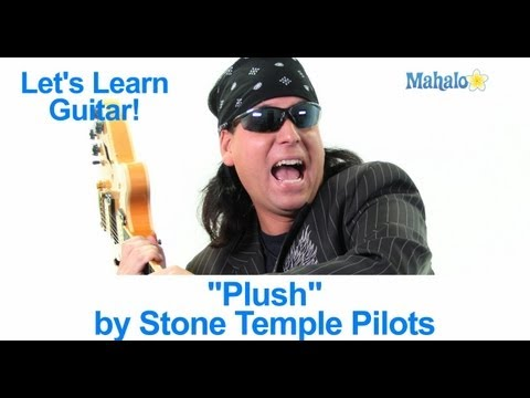 "How to Play ""Plush"" by Stone Temple Pilots on Guitar"