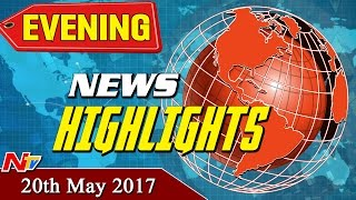 Evening News Highlights || 20th May 2017 || NTV - NTVTELUGUHD