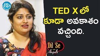 Ted X లో కూడా అవకాశం వచ్చింది. - Ashrita Vemuganti || Dil Se With Anjali - IDREAMMOVIES