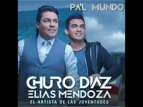 Cd Pa´l mundo Churo Diaz Y Elias Mendoza 2015
