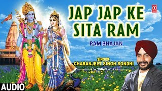 Jap Jap Sita Ram I Ram Bhajan I CHARNAJEET SINGH SONDHI I Full Audio Song - TSERIESBHAKTI