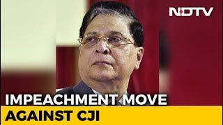 Chief Justice Dipak Misra Faces Impeachment Motion, 71 Have Signed - NDTV