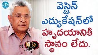Dr. KI Varaprasad Reddy About Western Education System || Dil Se With Anjali - IDREAMMOVIES