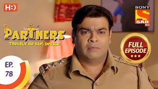 Partners Trouble Ho Gayi Double - Ep 78 - Full Episode - 15th March, 2018 - SABTV