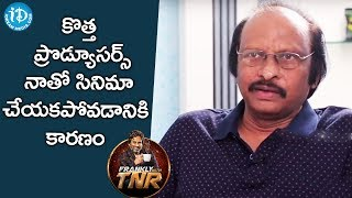 Siva Nageswara Rao About Why New Producers Are Not Willing To Make Movies With Him |Frankly With TNR - IDREAMMOVIES