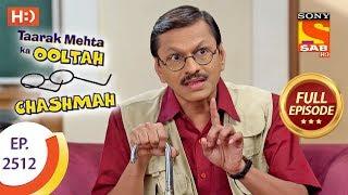 Taarak Mehta Ka Ooltah Chashmah - Ep 2512 - Full Episode - 17th July, 2018 - SABTV