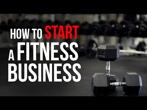 How To Start A Fitness Business