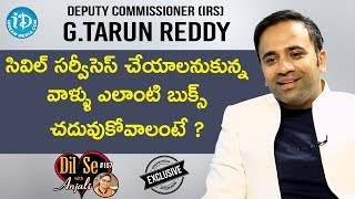 Deputy Commissioner (IRS) G.Tarun Reddy Exclusive Interview || Dil Se Wth Anjali #157 - IDREAMMOVIES