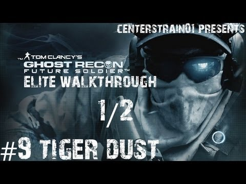 Ghost Recon: Future Soldier - Elite Walkthrough - Part 9 - Tiger Dust 1/2