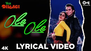 Ole Ole Lyrical Song Video - Yeh Dillagi | Saif Ali Khan, Akshay Kumar, Kajol | Abhijeet | Old Hits - TIPSMUSIC