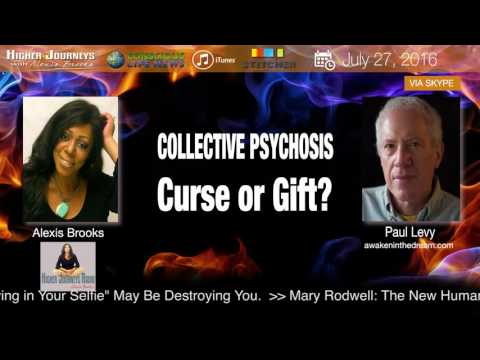 Collective Psychosis - Curse or Gift? Paul Levy (July 2016)
