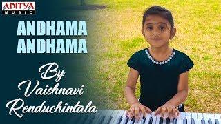 Andhama Andhama Cover Song by Vaishnavi Renduchintala - ADITYAMUSIC