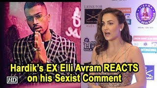 Hardik's EX Elli Avram on his Sexist Comment: I got surprised - IANSINDIA