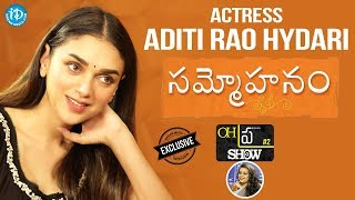 "#Sammohanam Actress Aditi Rao Hydari Exclusive Interview || Oh""Pra"" Show #2 - IDREAMMOVIES"