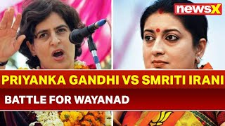 Priyanka Gandhi and Smriti Irani in Wayanad Today; Battle for Wayanad, Lok Sabha Election 2019 - NEWSXLIVE