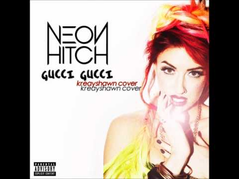 Neon Hitch - Gucci Gucci (Kreayshawn Cover)