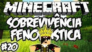 Rei Fenonástico! - Sobrevivência Fenonástica: Minecraft #20