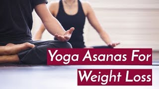 Yoga Asanas For Weight Loss – Simple Yoga Poses For Losing Weight Fast - ZOOMDEKHO