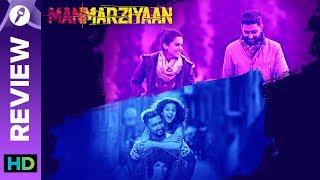 Manmarziyaan | Movie Review | Anurag Kashyap | Abhishek Bachchan, Taapsee Pannu, Vicky Kaushal - EROSENTERTAINMENT