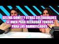 Selena Gomez Y Otras Celebridades Se Unen Sus Corazones Para Recaudar Fondos