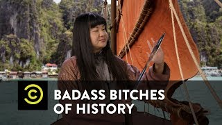 Badass Bitches of History: Pirate Queen Ching Shih - Uncensored - COMEDYCENTRAL