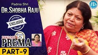 Padma Shri Dr Shobha Raju Exclusive Interview PART 9 | DialogueWithPrema | CelebrationOfLife - IDREAMMOVIES
