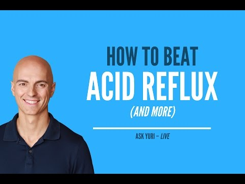 How to Beat Acid Reflux (and More) | Ask Yuri LIVE March 15, 2017