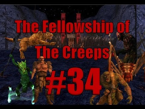 LOTRO Fellowship of the Creeps Episode 34